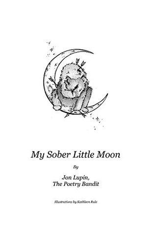My Sober LIttle Moon