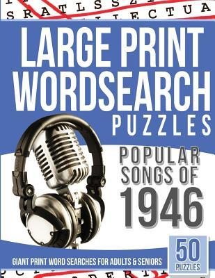 Large Print Wordsearches Puzzles Popular Songs of 1946: Giant Print Word Searches for Adults & Seniors