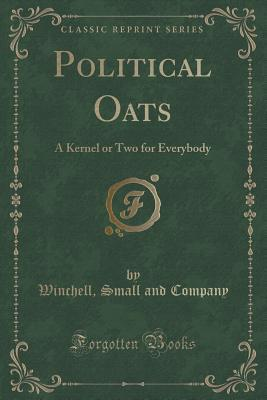 Political Oats: A Kernel or Two for Everybody