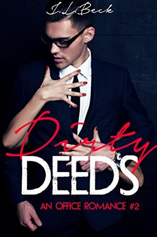 Dirty Deeds (An Office Romance #2) by J.L. Beck