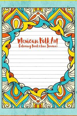 Mexican Folk Art Coloring Book & Line Journal