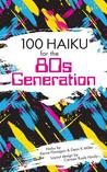 100 Haiku for the 80s Generation by Kerrie L. Flanagan