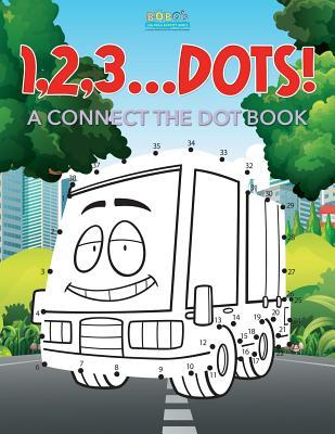 1,2,3...Dots! a Connect the Dot Book