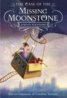 The Case of the Missing Moonstone by Jordan Stratford