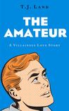 The Amateur: A Villainous Love Story