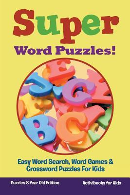 Super Word Puzzles! Easy Word Search, Word Games & Crossword Puzzles for Kids - Puzzles 8 Year Old Edition