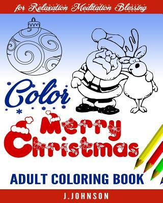Color Merry Christmas: Adult Coloring Book