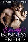 Daddy's Business Friend by Charlize Starr