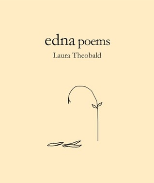 Edna Poems by Laura Theobald