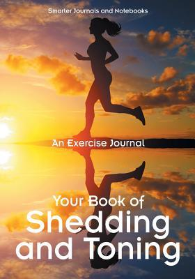 Livres audio gratuits ipod téléchargements Your Book of Shedding and Toning: An Exercise Journal 1683749715 by NOT A BOOK MOBI