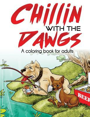 Chillin with the Dawgs an Adult Coloring Book
