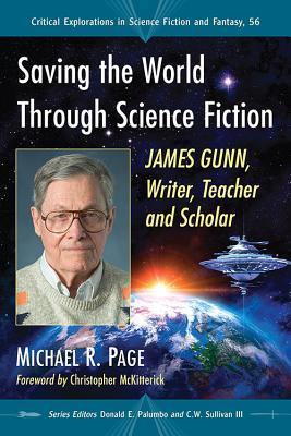 Saving the World Through Science Fiction: James Gunn, Writer, Teacher and Scholar