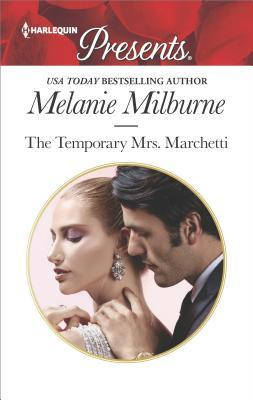 The Temporary Mrs. Marchetti by Melanie Milburne