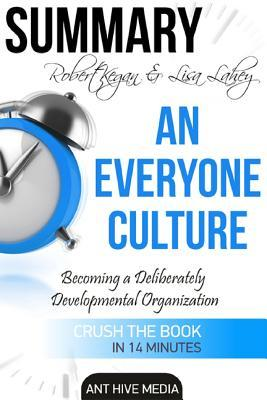 Robert Kegan & Lisa Lahey's an Everyone Culture: Becoming a Deliberately Developmental Organization
