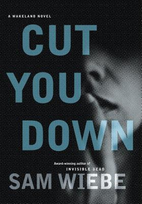 Cut You Down (Wakeland, #2)