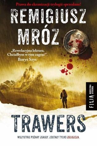 Trawers by Remigiusz Mróz