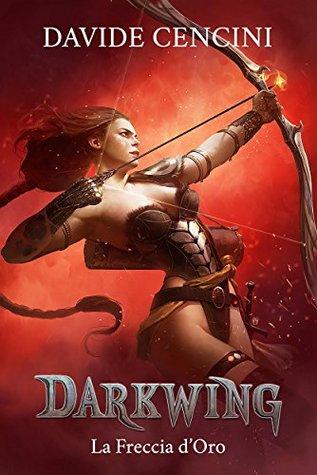 La Freccia d'Oro (Darkwing, #3)