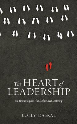 The Heart of Leadership: 500 Timeless Quotes That Define Great Leadership