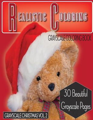 Realistic Coloring Christmas Vol. 2: Grayscale Coloring Book (Grayscale Christmas) (Grayscale Adult Coloring Book) (Grayscale Photo Coloring) 8.5x11, 30 Images