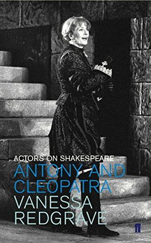 Actors on Shakespeare: Antony and Cleopatra