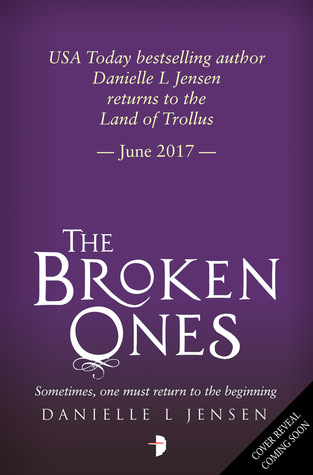 Cover Reveal: The Broken Ones by Danielle L Jensen