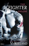 The Fighter For love by Vi Keeland