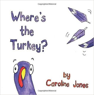 Where's the Turkey? by Caroline Jones