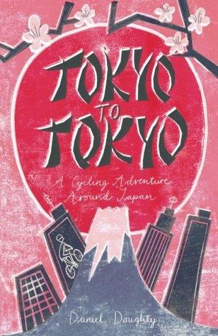 Tokyo to Tokyo by Daniel Doughty