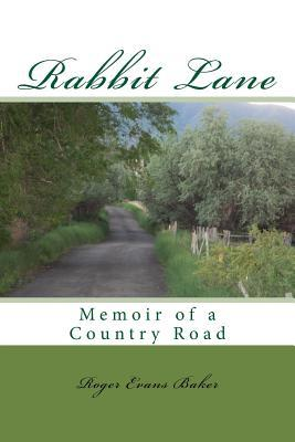 Rabbit Lane: Memoir of a Country Road