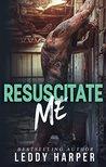 Resuscitate Me