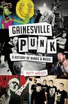 Gainesville Punk: A History of Bands & Music (Landmarks)