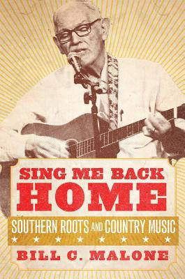 Sing Me Back Home: Southern Roots and Country Music