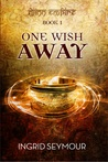 One Wish Away (Djinn Empire, #1)
