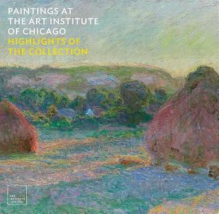 Paintings at the Art Institute of Chicago: Highlights of the Collection por James Rondeau