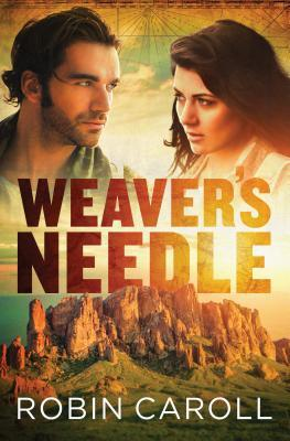 Weaver's Needle by Robin Caroll