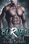 Burned: A Bad Boy Billionaire Romance