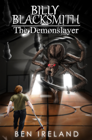 Billy Blacksmith: The Demonslayer (The Blacksmith Legacy, #1)
