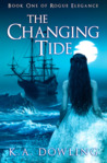 The Changing Tide (Rogue Elegance, #1)