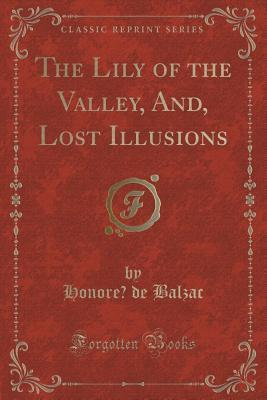 The Lily of the Valley, And, Lost Illusions