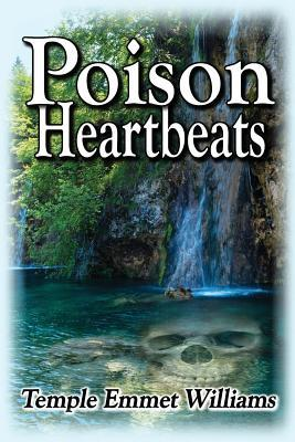 Poison Heartbeats by MR Temple Emmet Williams