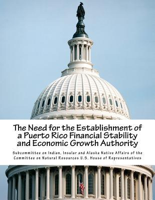 The Need for the Establishment of a Puerto Rico Financial Stability and Economic Growth Authority