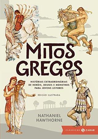 Mitos gregos: edição ilustrada: Histórias extraordinárias de heróis, deuses e monstros para jovens leitores