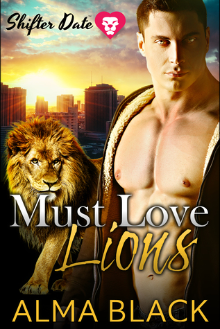 Shifter Date: Must Love Lions (A Paranormal Dating App Standalone Romance)