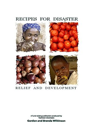 Recipes for Disaster ... Relief and Development