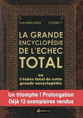 La Grande Encyclopedie de L'Echec Total