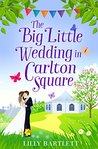 The Big Little Wedding in Carlton Square by Lilly Bartlett