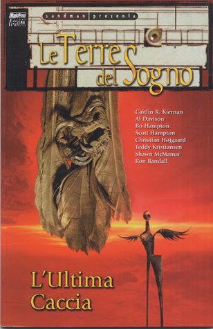 Le Terre del Sogno: L'Ultima Caccia (Le Terre del Sogno #10)