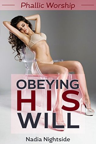 Obeying His Will (Phallic Worship, #1)