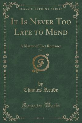 It Is Never Too Late to Mend, Vol. 1 of 3: A Matter of Fact Romance