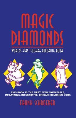 Magic Diamonds: Worlds First Square Coloring Book